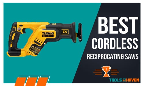 Best Cordless Reciprocating Saws of 2021 (Top Picks & Guide)