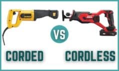 Corded Vs Cordless Reciprocating Saw – Which is Better?