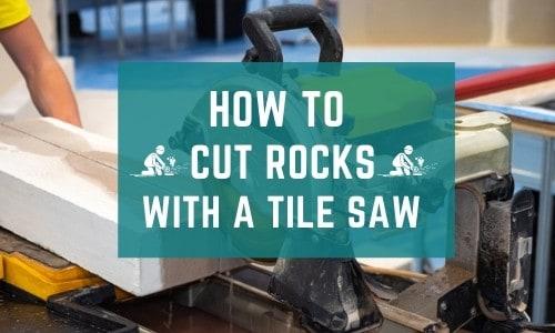 Cutting Rocks with a Tile Saw
